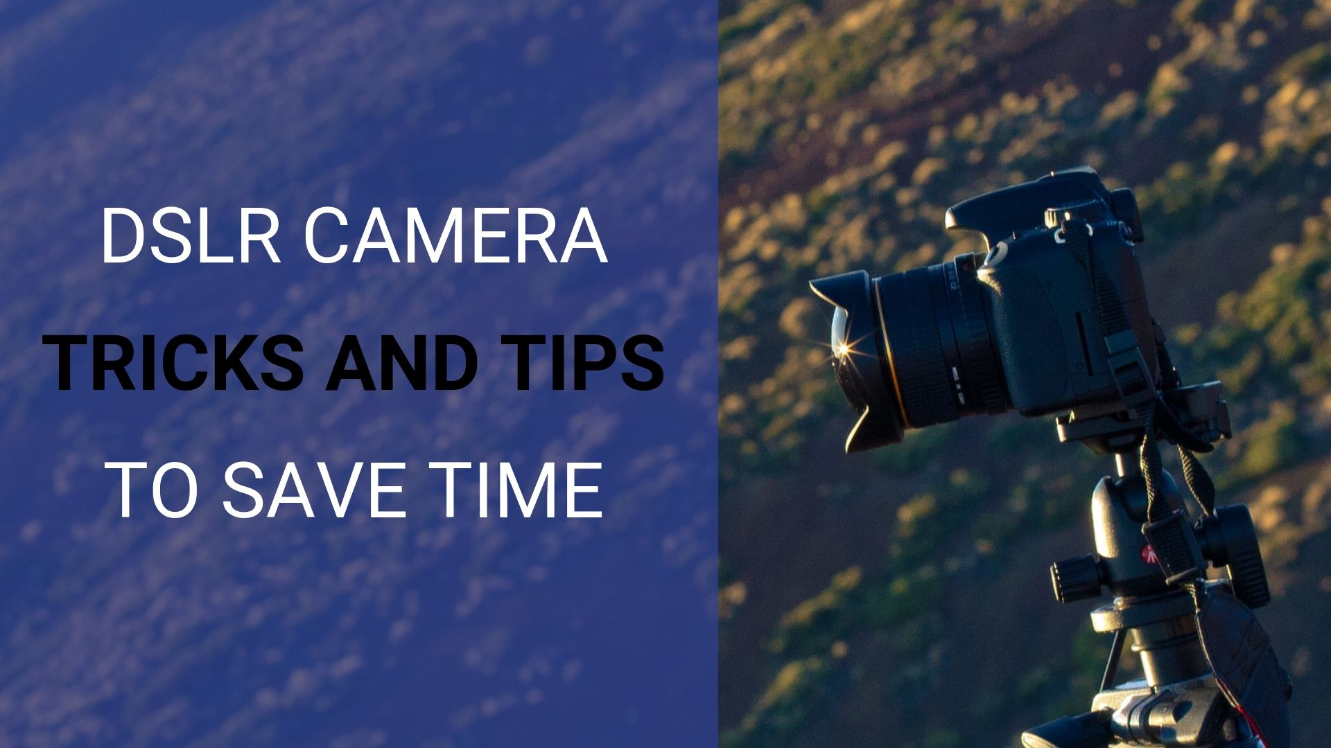DSLR camera tricks and shortcuts