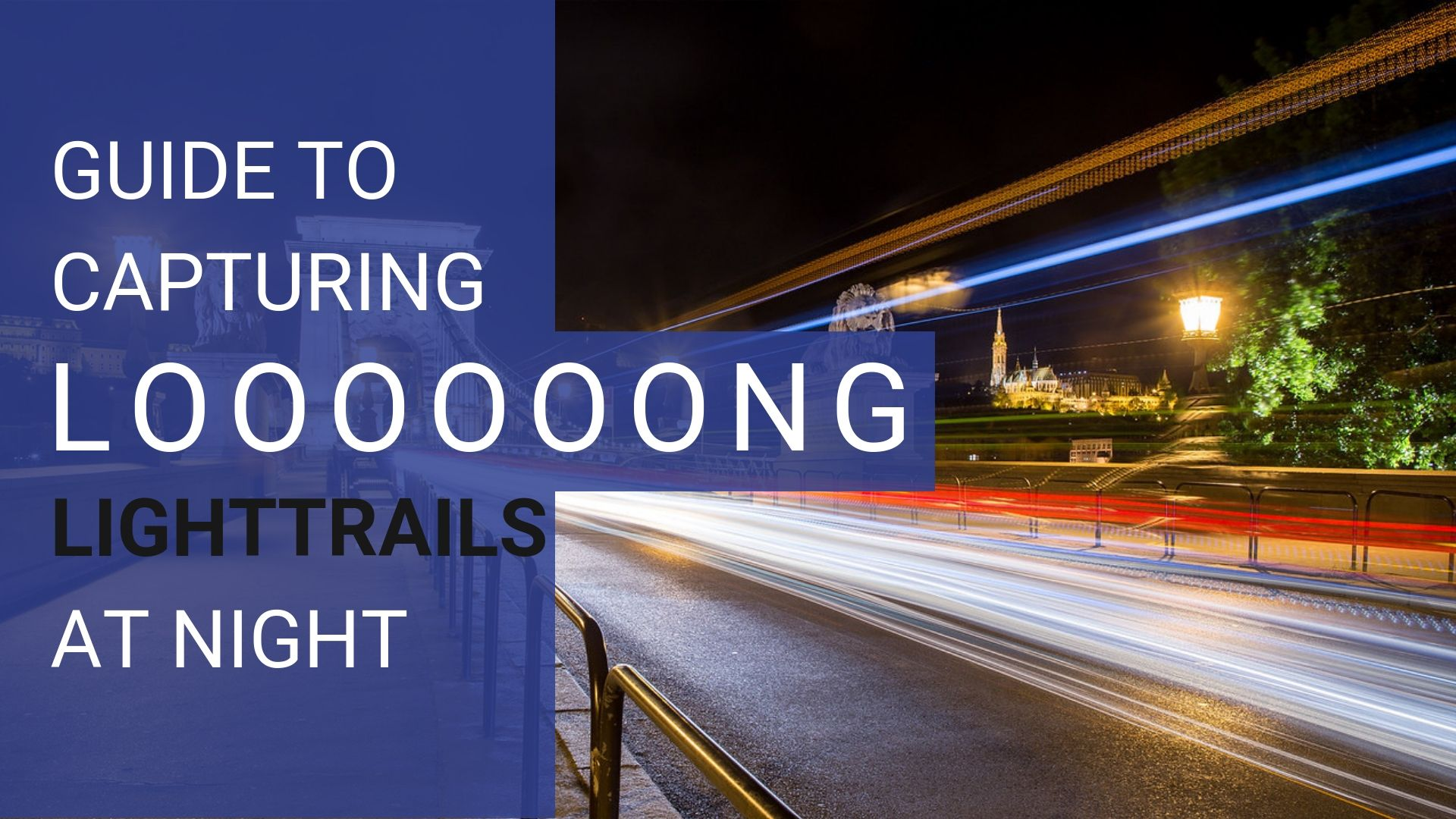 Guide to capturing long lightrails at night with stacking