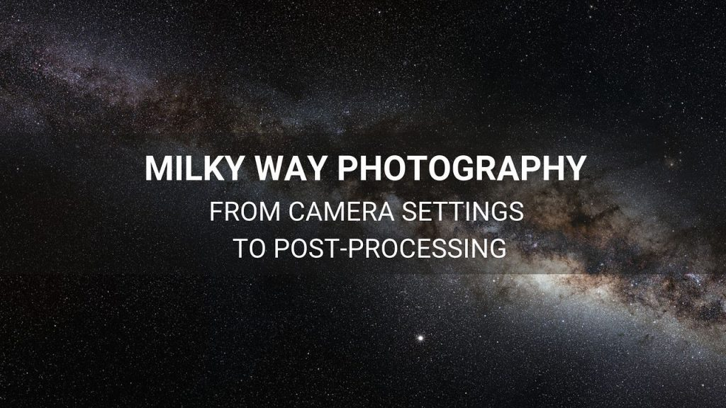 milky way photography guide camera settings to post processing thumbnail