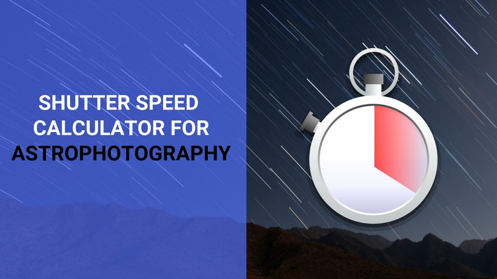 shutter speed calculator for astrophotography