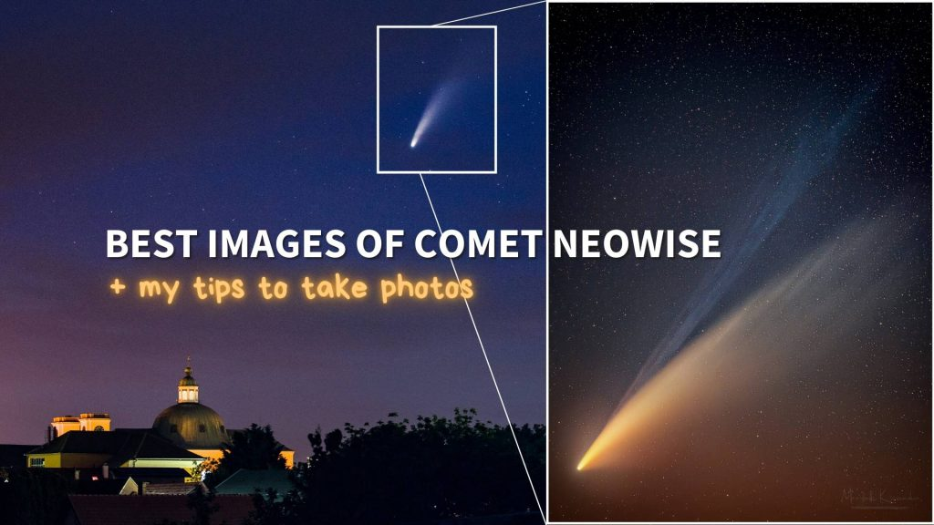 best images of comet neowise from around the world